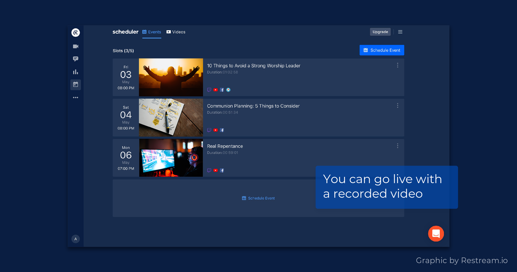 You can go live with recorded video