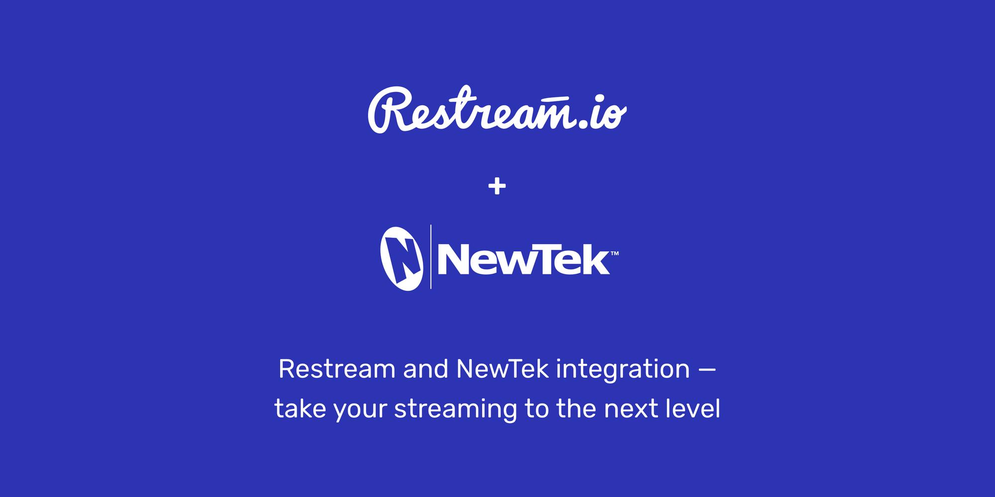 Restream and NewTek integration