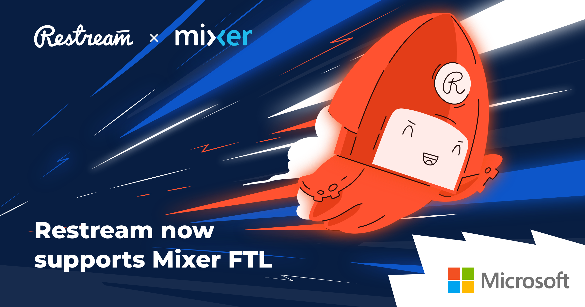 Restream now supports Mixer FTL