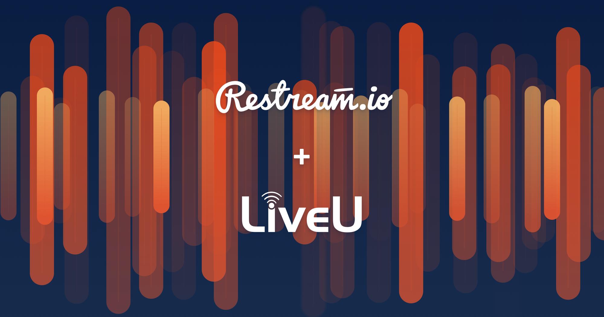 Restream integrates with LiveU Solo