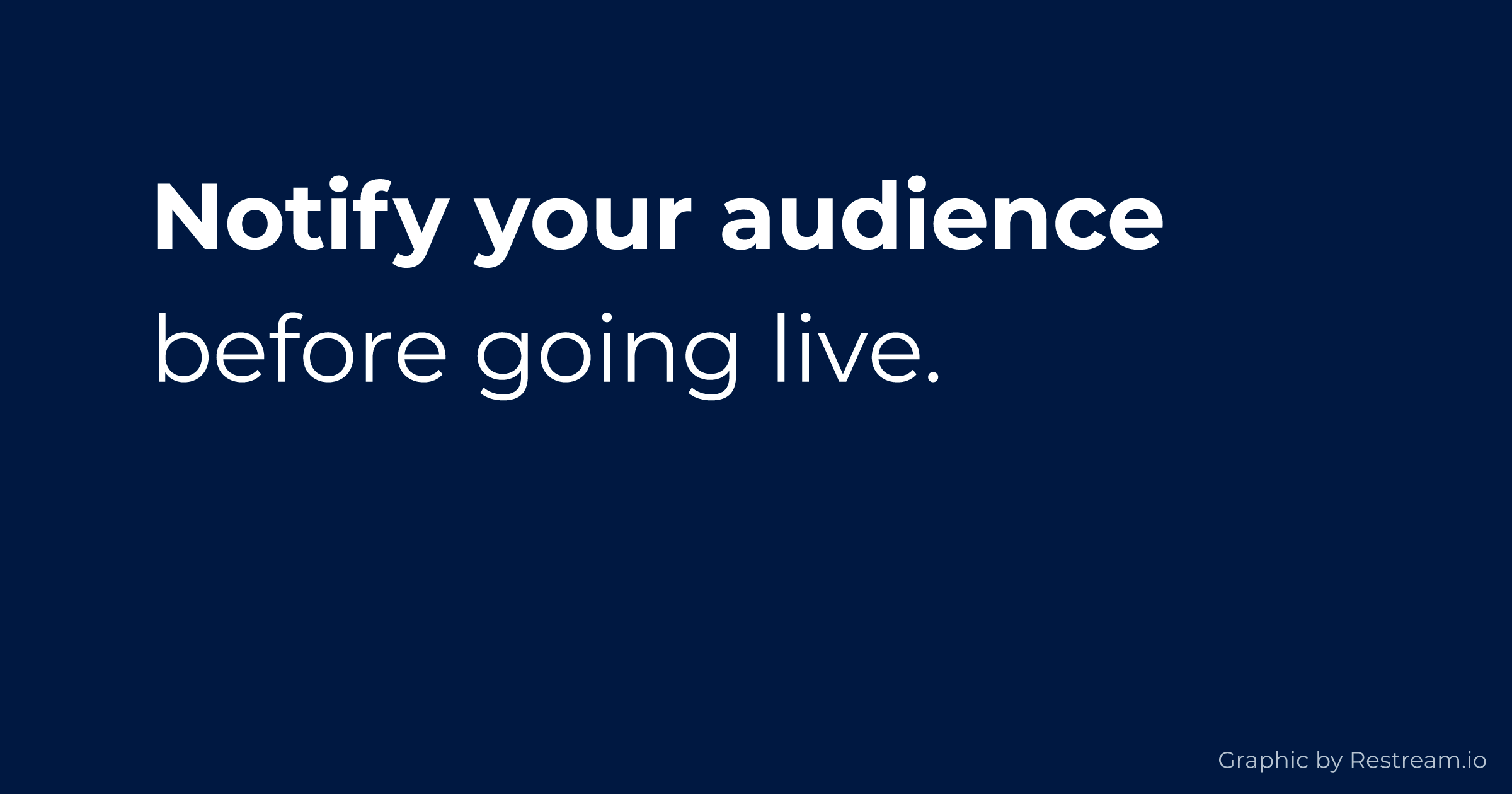 Notify your audience before going live