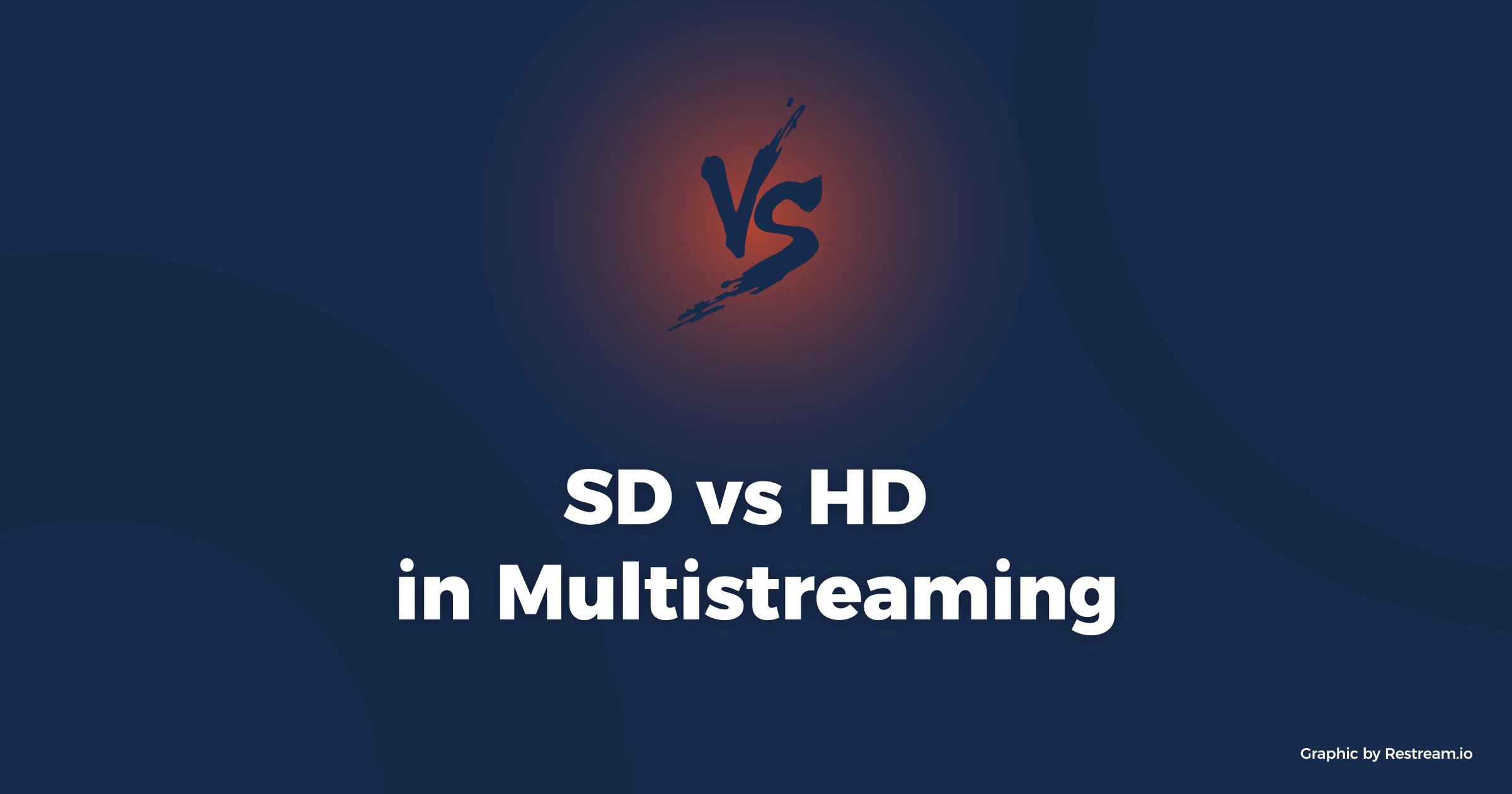 SD vs HD in Multistreaming