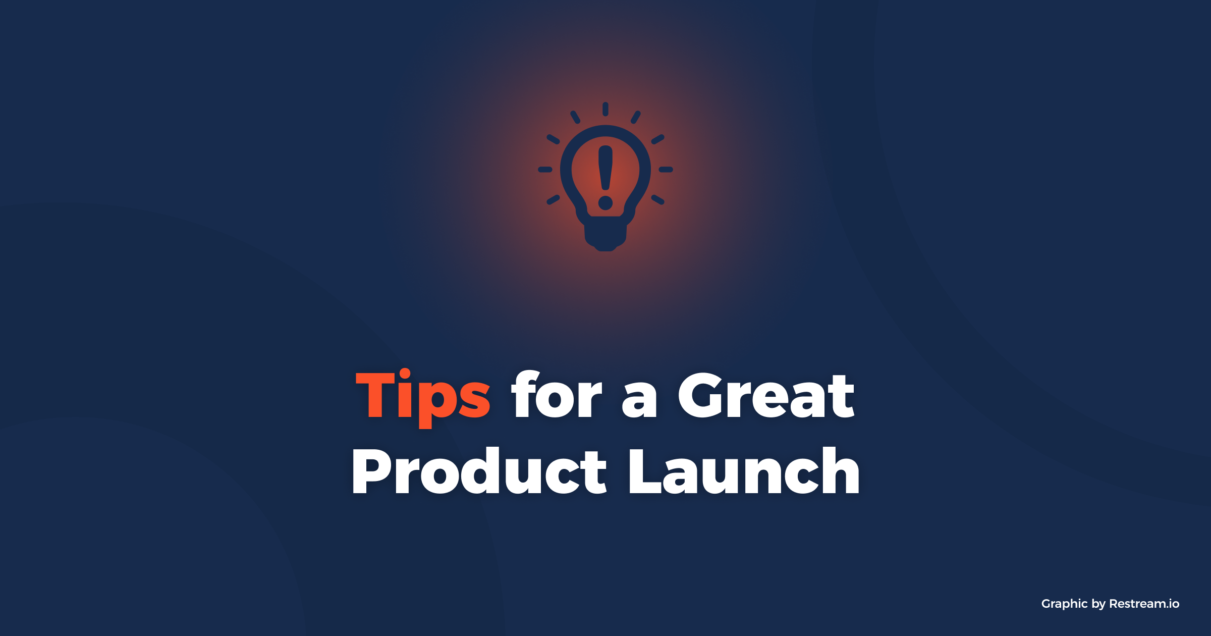 Tips for a Great Product Launch
