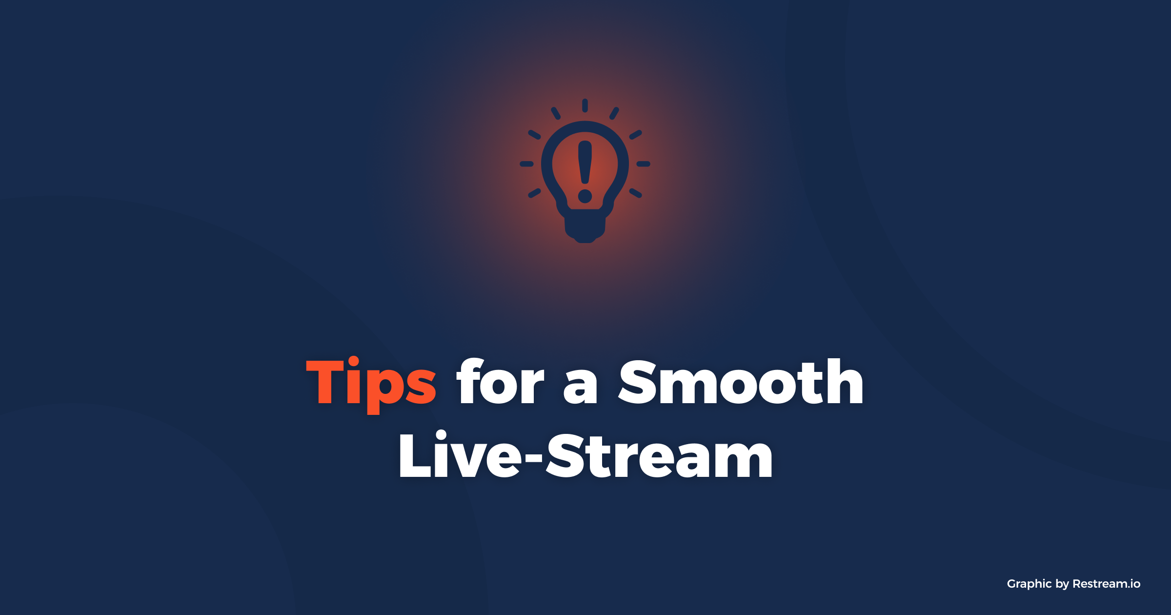 Tips for a smooth live stream of an event