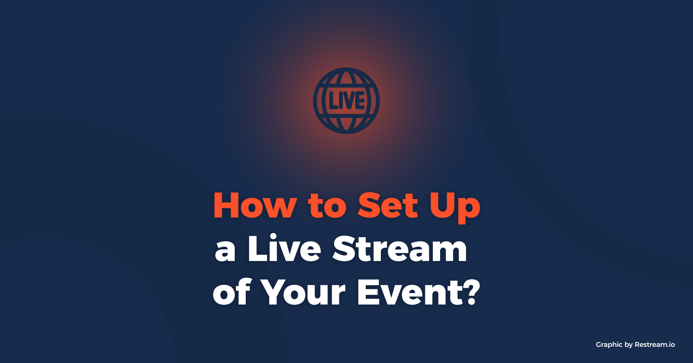How to set up a live stream of your event