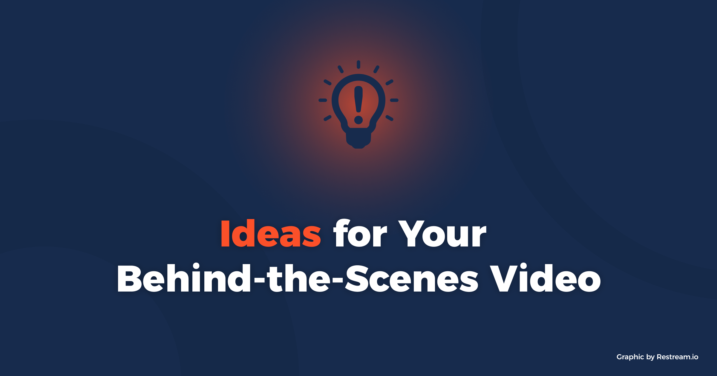 Ideas for your behind-the-scenes video