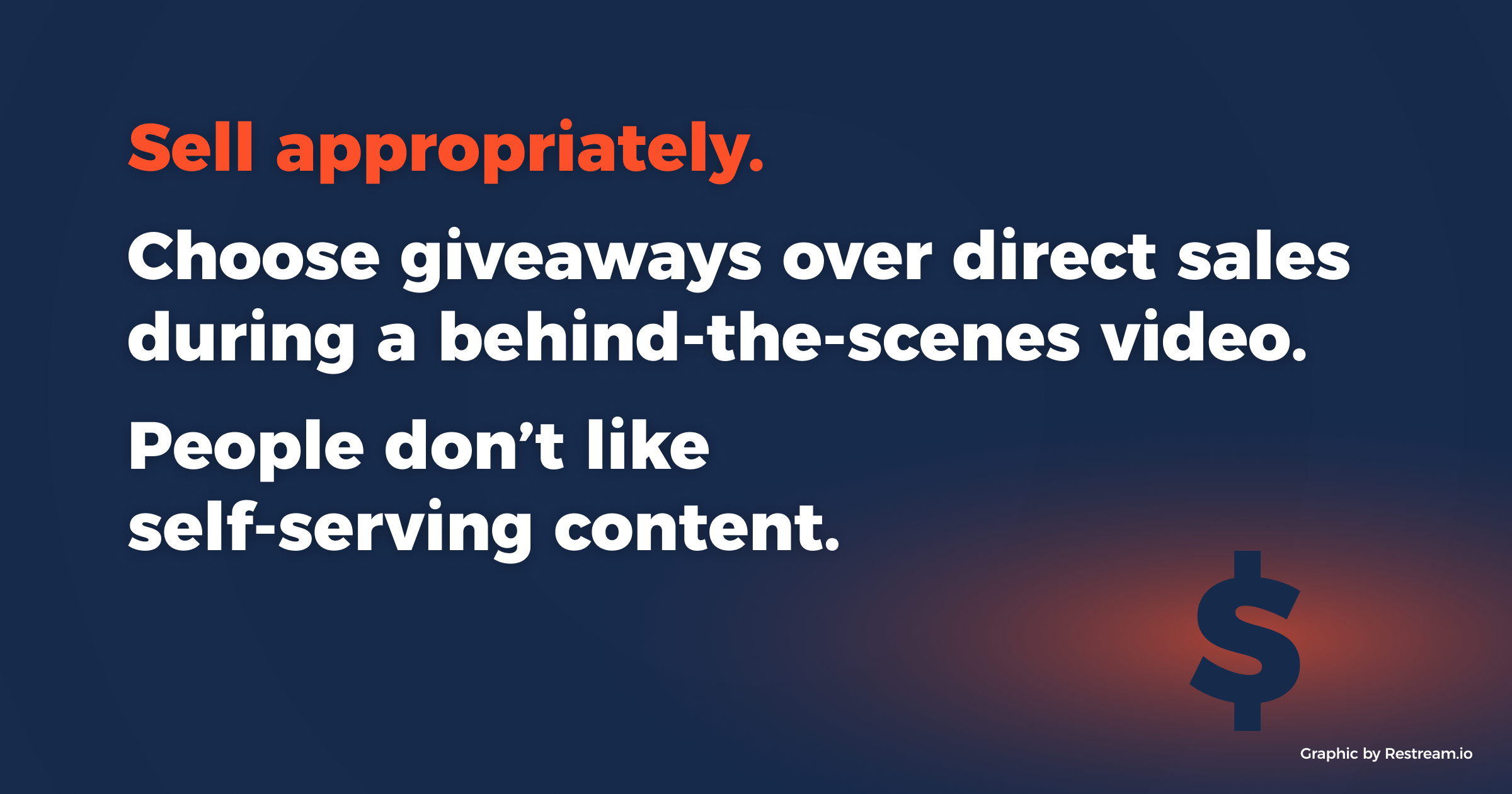 Sell appropriately - choose giveaways over direct sales during a behind-the-scenes video