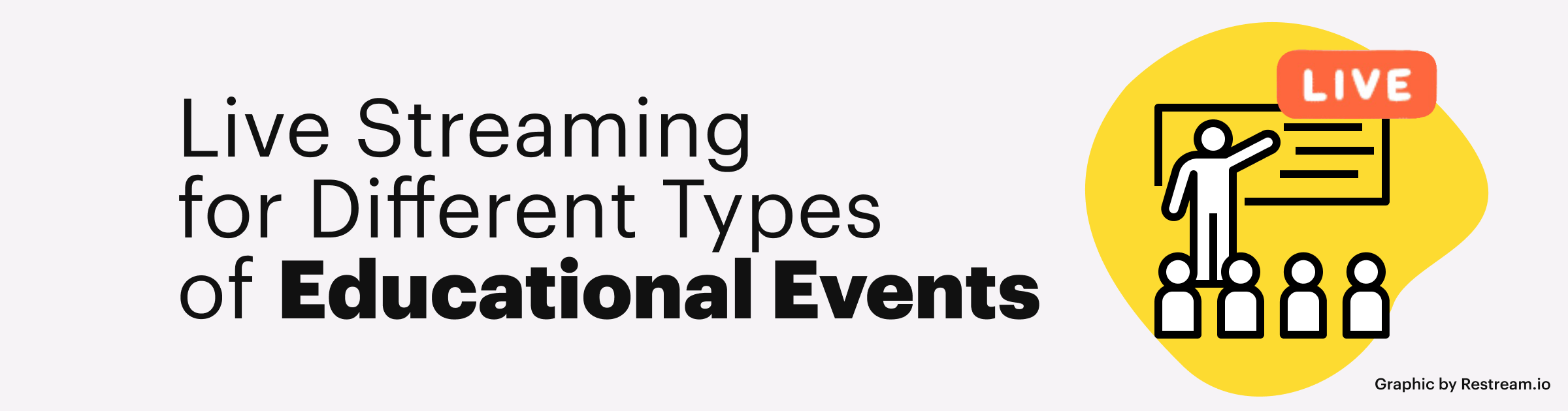 Live Streaming for Different Types of Educational Events