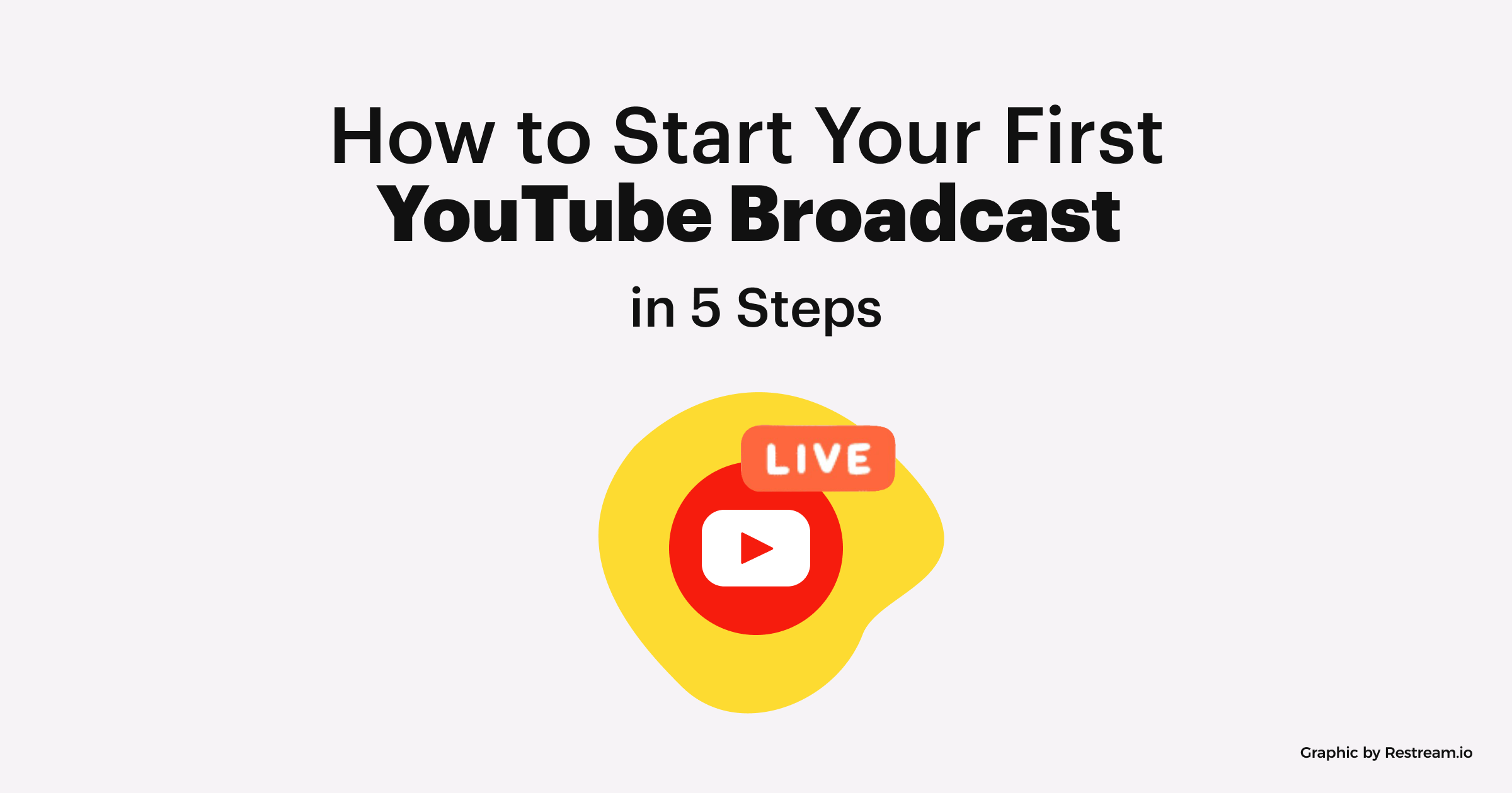 How to Start Your First YouTube Broadcast in Five Steps