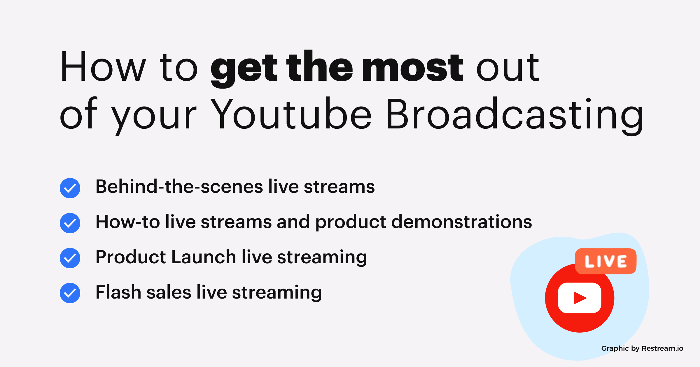 How to get the most out of your Youtube Broadcasting