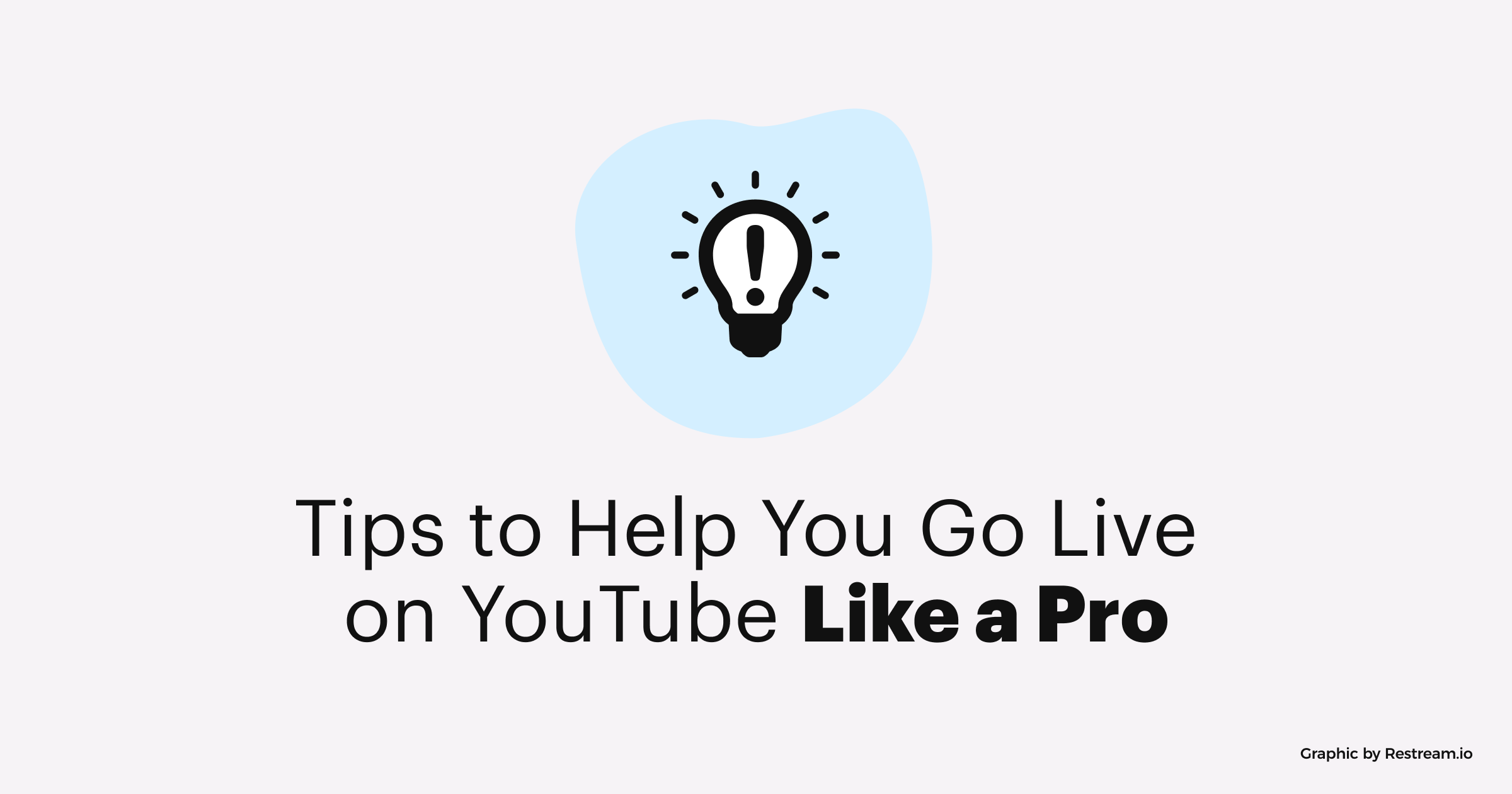 Tips to Help You Go Live to YouTube Like a Pro