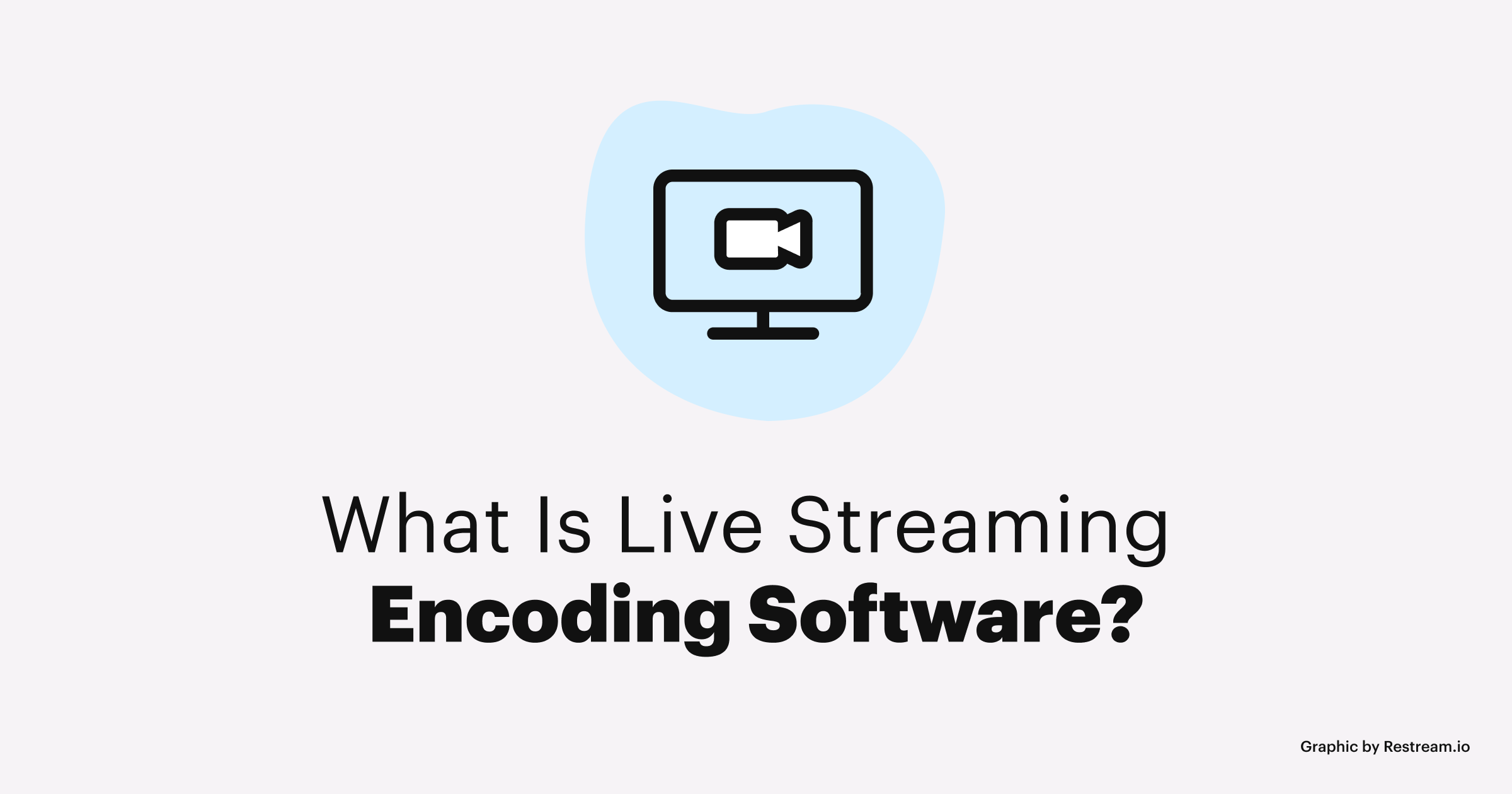 What Is Live Streaming Encoding Software?