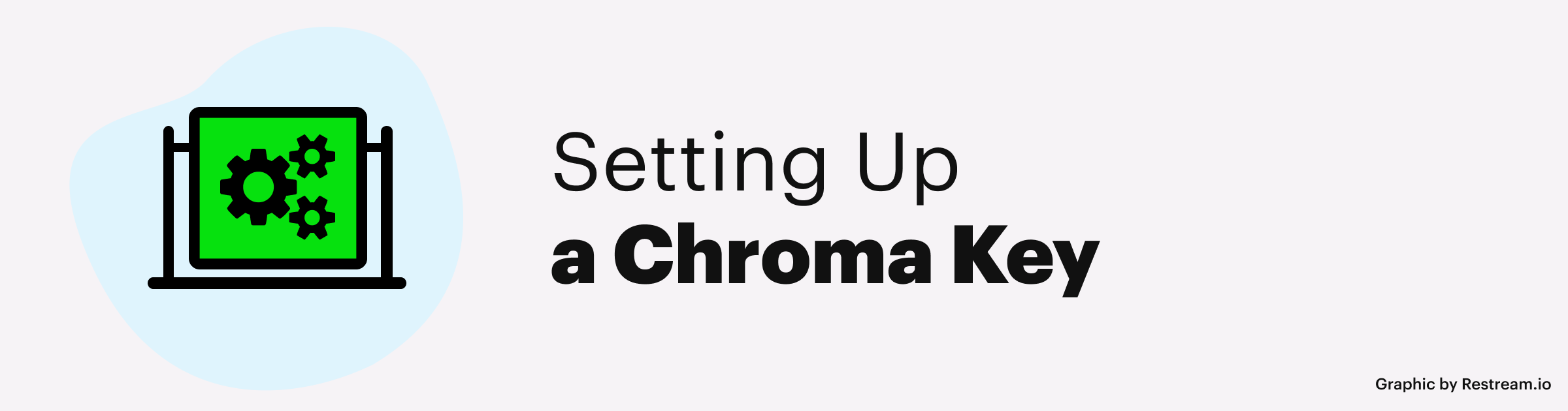 Setting Up a Chroma Key