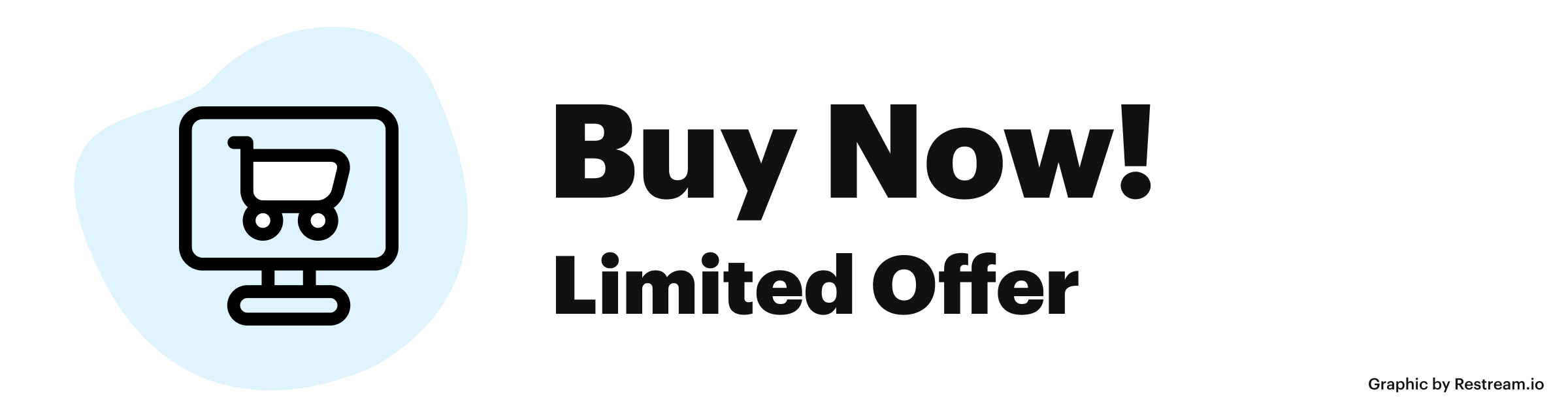"""Create an eye-catching offer - """"buy now! limited offer"""""""
