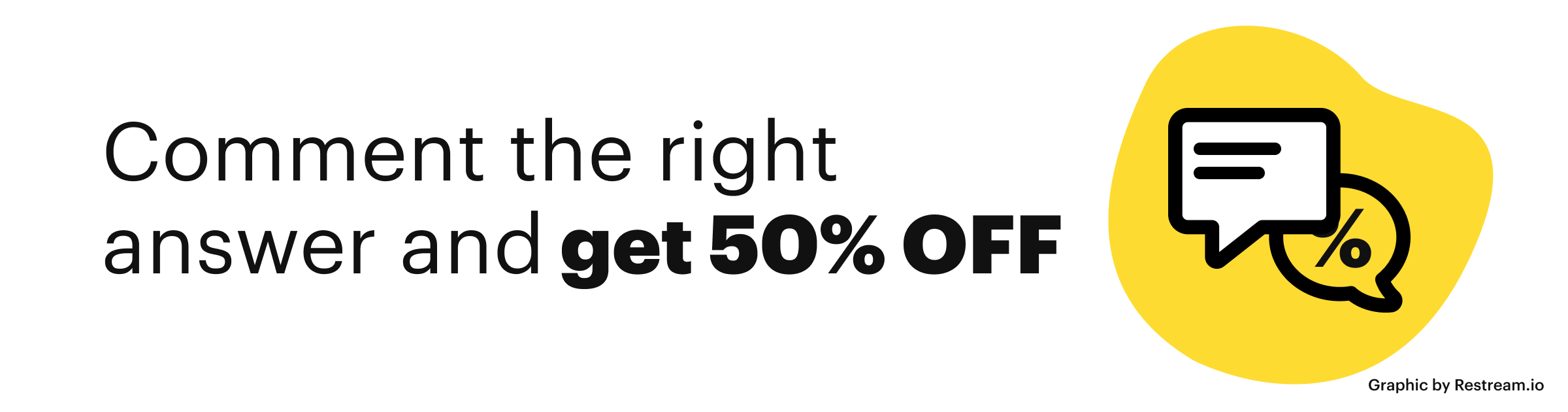Create an eye-catching offer - comment the right answer and get 50% off