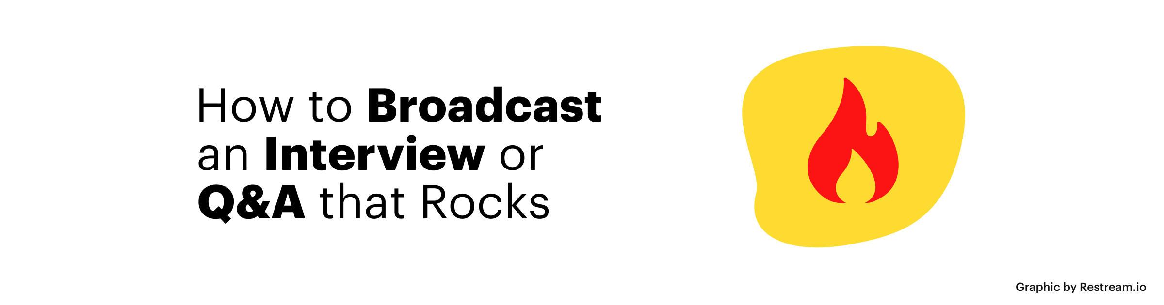 How to Broadcast an Interview or Q&A that Rocks