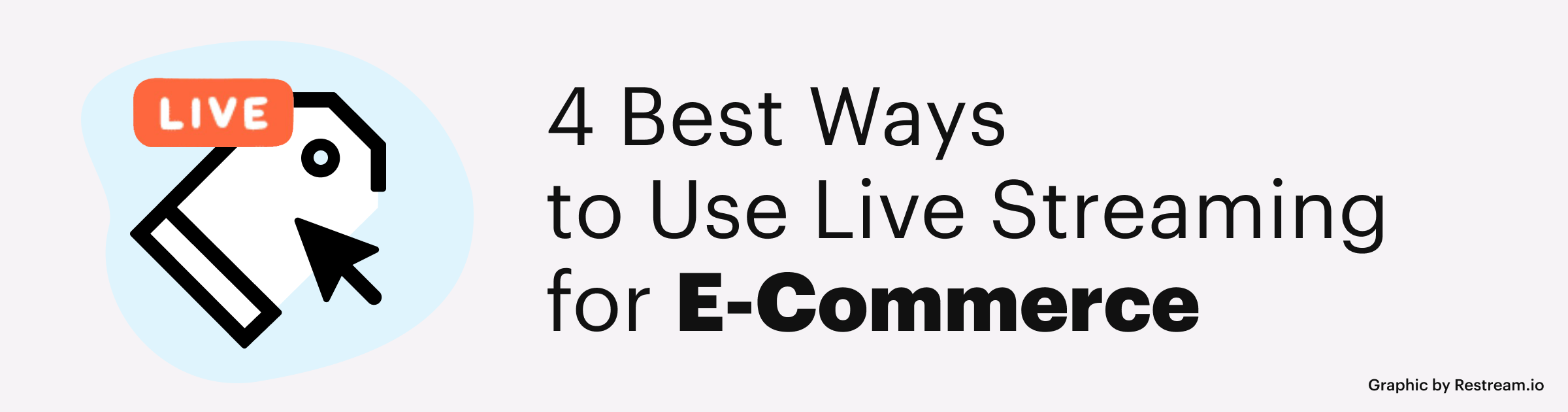 4 Best Ways to Use Live Streaming for E-Commerce