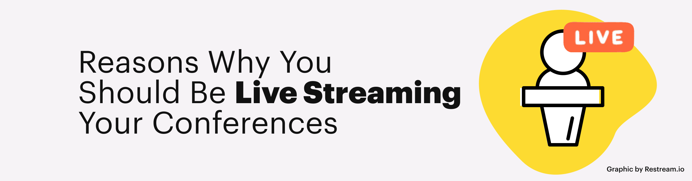 Reasons Why You Should Be Live Streaming Your Conferences