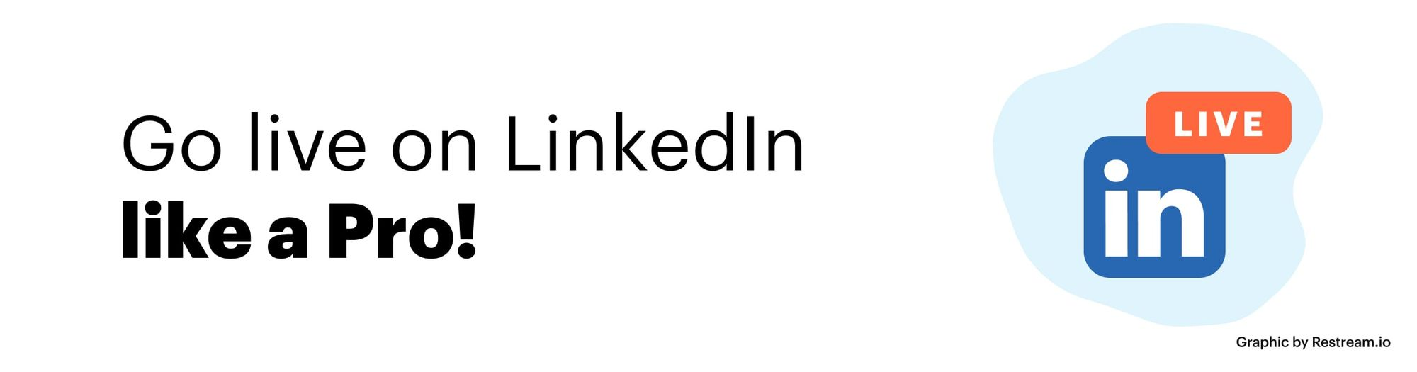 Go live on LinkedIn like a pro!
