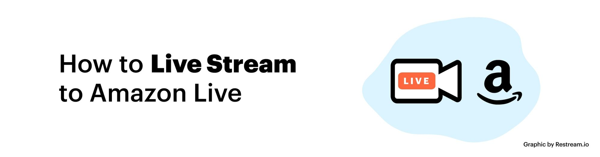 How to live stream to Amazon Live