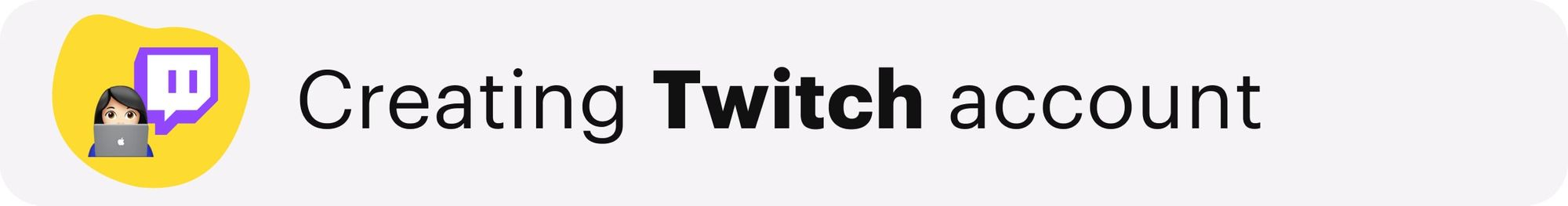 Creating Twitch account