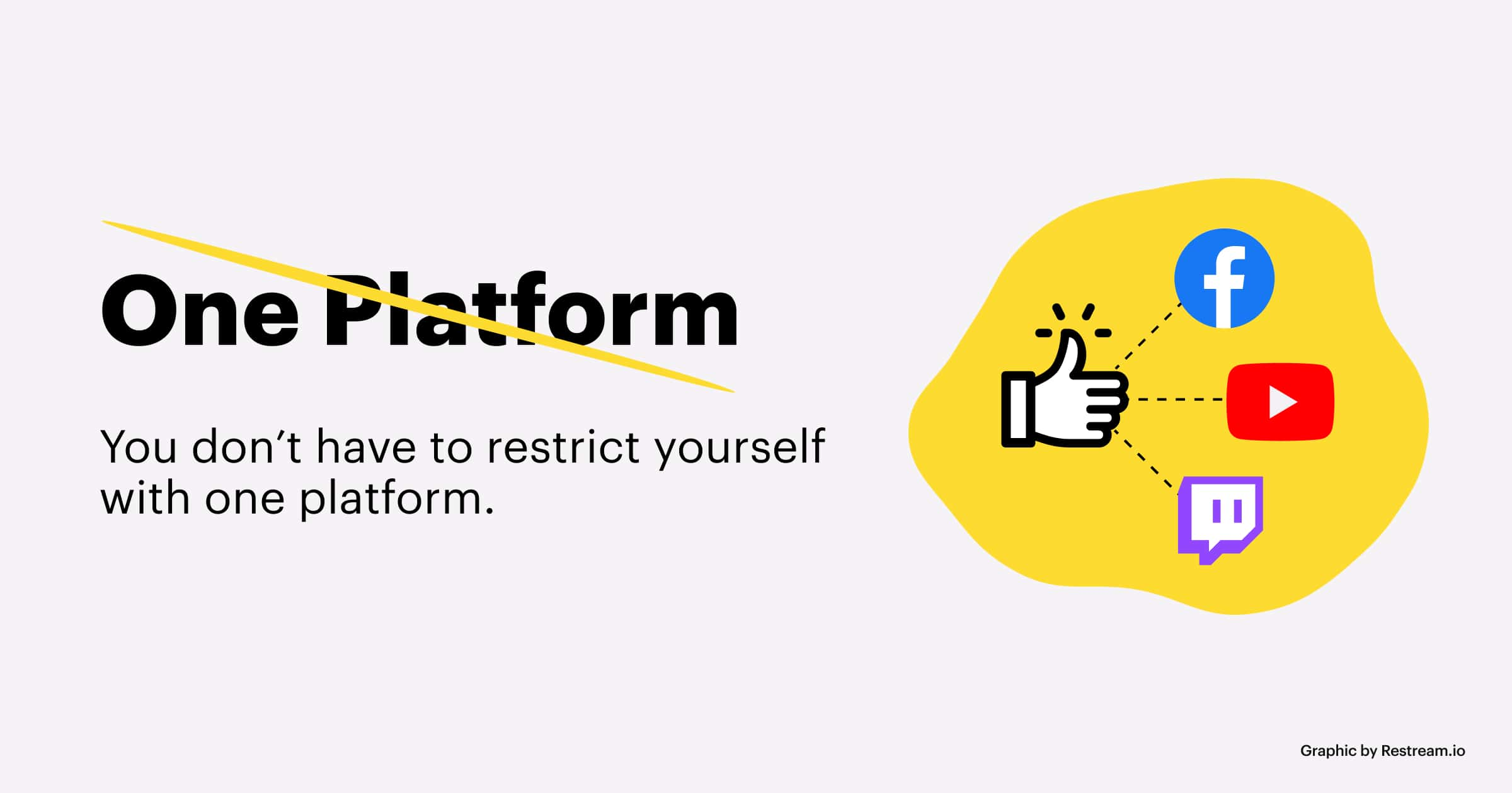 You don't have to restrict yourself with one platform