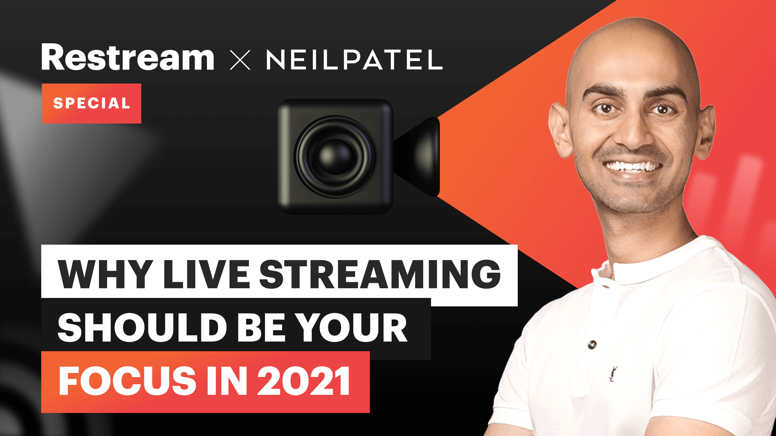 15 questions for Neil Patel about live streaming in 2021