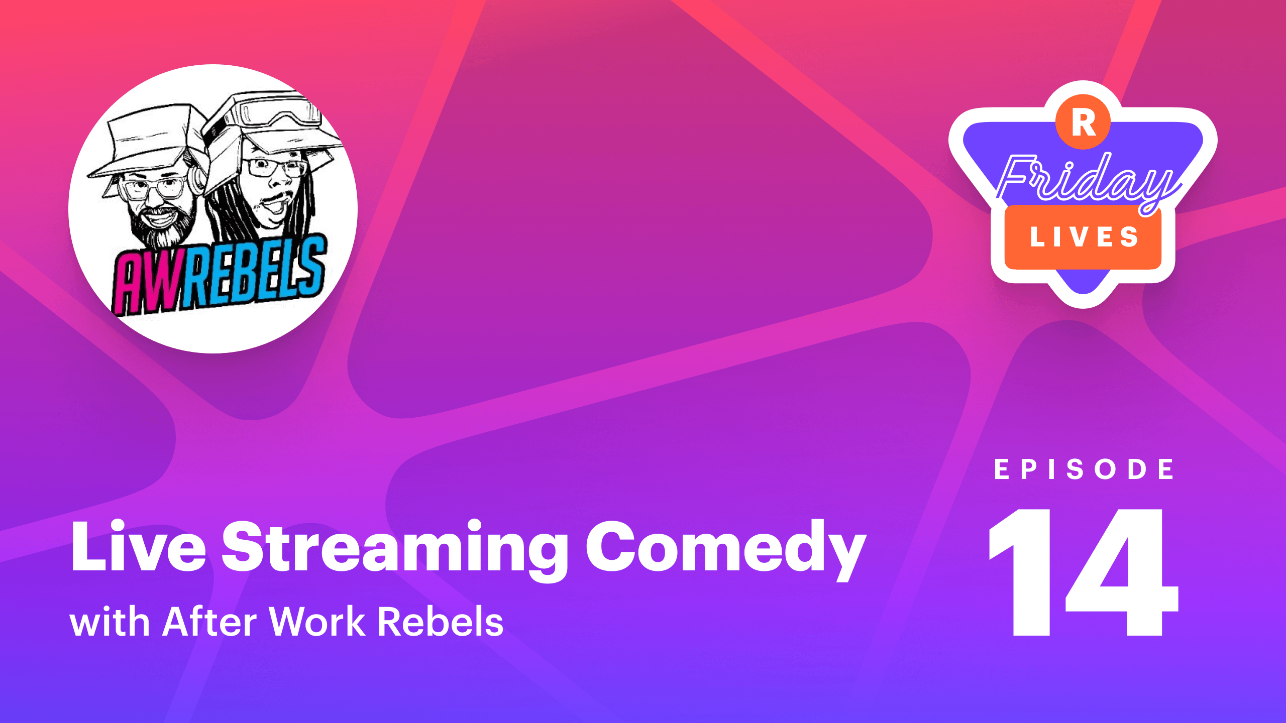 Live streaming for entertainment — with AWRebels