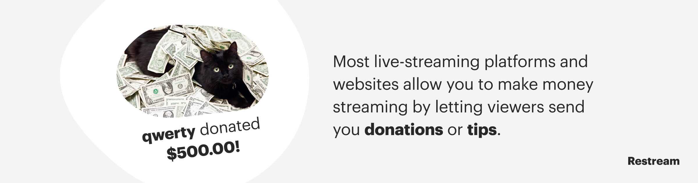 Most live-streaming platforms allow you to make money streaming by letting viewers send you donations or tips