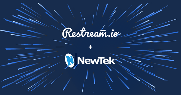 Restream and NewTek Announce Integration and Offer Effective Tips for Starting with Live Video