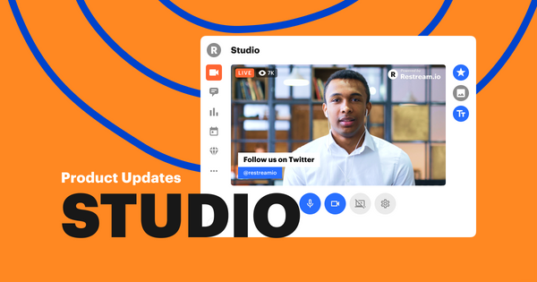 Meet Restream Studio – a simple and powerful tool for live streaming