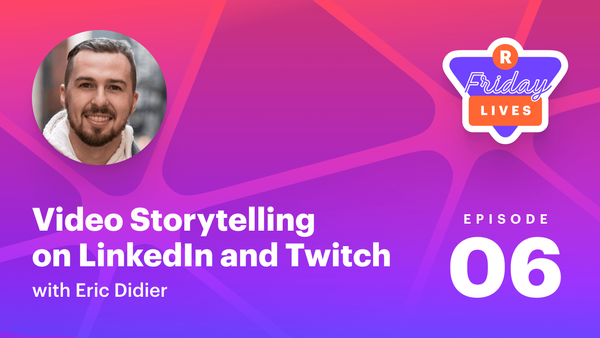 How streamers can use video storytelling to leverage their personal brands