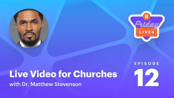 Live streaming for churches — with Dr. Matthew L. Stevenson